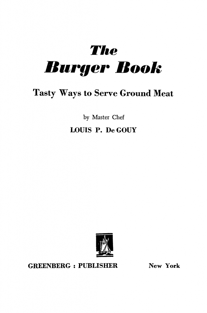 The burger book : tasty ways to serve ground meat—title page