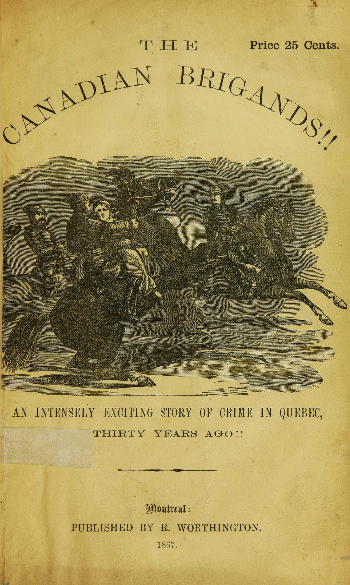 Front piece of The Canadian brigands: An intensely exciting story of crime in Quebec thirty years ago. (1867).