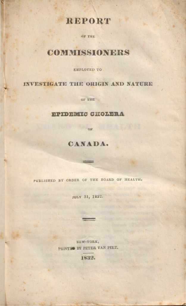 "Title page of ""Report of the commissioners employed to investigate the origin and nature of the epidemic cholera of Canada published by order of the Board of Health July 31 1832."""