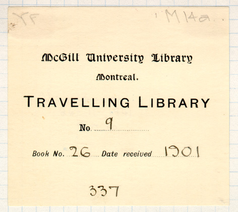 Travelling Library bookplate. Book no. 26. Date received 1901. McGill University Library. Rare Books and Special Collections.