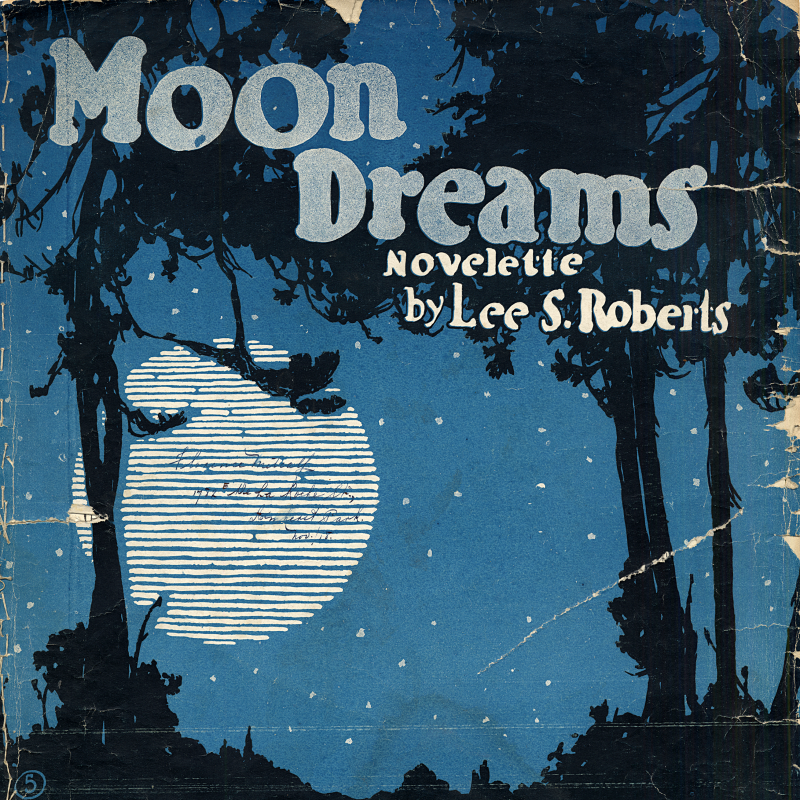 Roberts, Lee S. Moon Dreams: Novelette. New York: Richmond Publisher, 1966. Marvin Duchow Collection, Rare Books, Marvin Duchow Music Library, McGill University