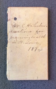 """""""Dr. C. H. Sanborn's Directions for Preserving Health in St. Louis, 1874."""" Osler Library Archives, P192"""