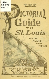 """The Pictorial Guide to St. Louis,"" 1877. From the ."