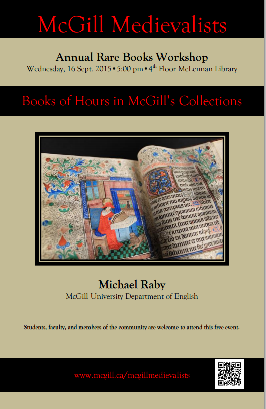 4th Annual Rare Books Workshop Michael Raby McGill University (Mellon Postdoctoral Fellow in English)  Medieval Books of Hours in McGill's Collections